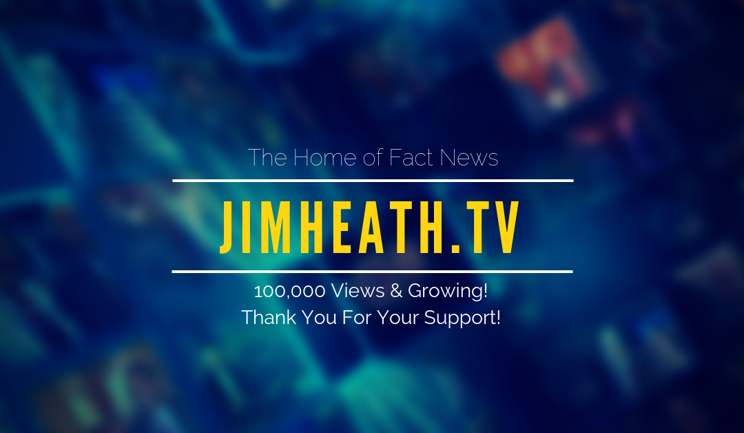 Another Milestone For JimHeath.TV – Home Of Fact News