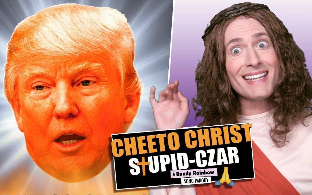 "Randy Rainbow's Latest Parody CHEETO CHRIST – Rips Trump For Calling Himself ""The Chosen One"""