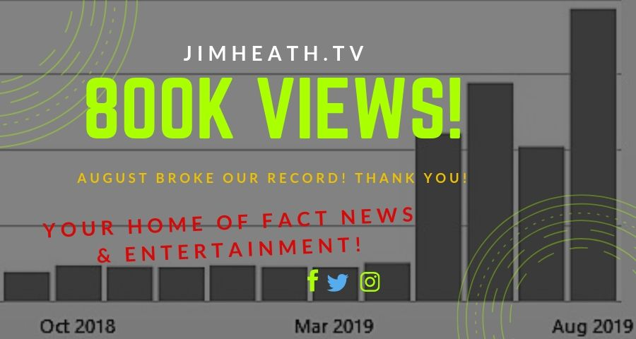 JimHeath.TV Hits 800K Views! Record-Breaking August Thanks To You!