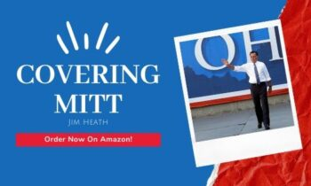 AVAILABLE NOW – COVERING MITT – Jim Heath's Latest Insider Look At Mitt Romney