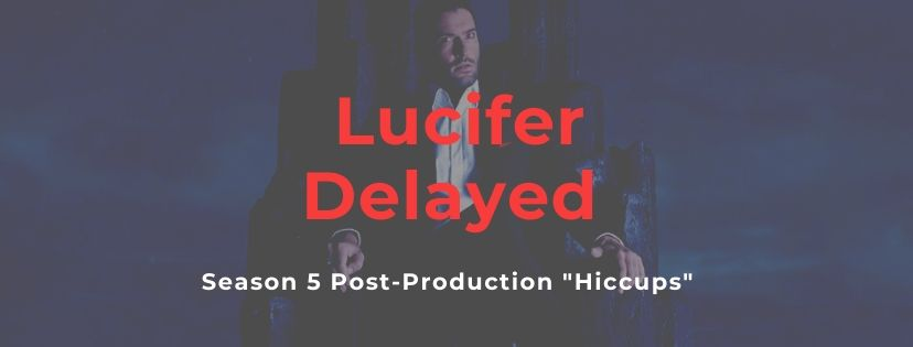 "Lucifer Post-Production ""Hiccups"" Could Effect Season 5 Drop On Netflix"